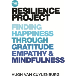 Cover of The Resilience Project Finding Happiness Through Gratitude Empathy & Mindfulness